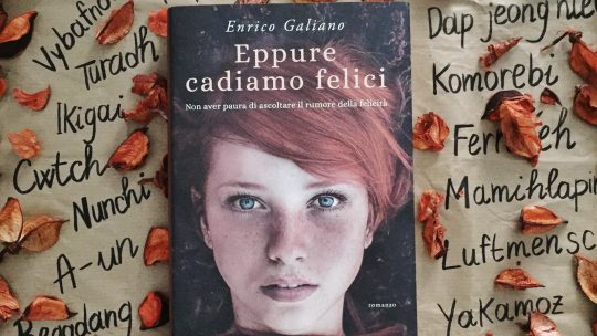 «Eppure cadiamo felici» un libro di Enrico Galiano